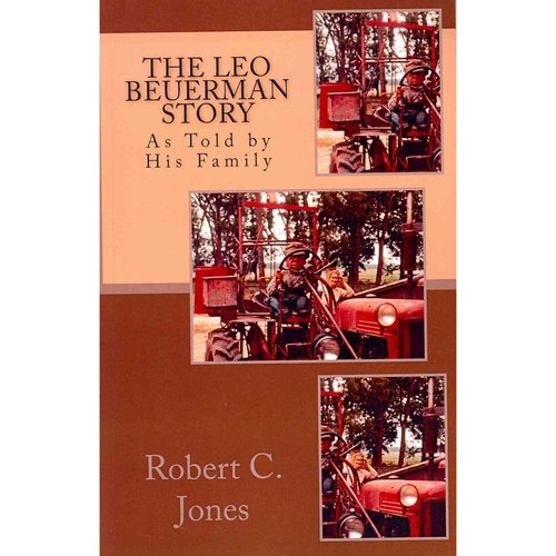 The Leo Beuerman Story: As Told by His Family