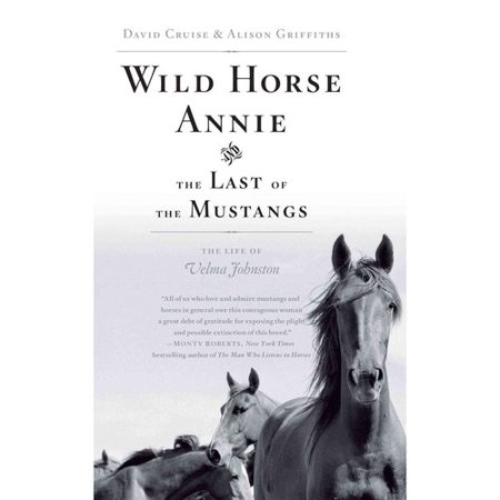 Wild Horse Annie And The Last Of The Mustangs  The Life Of Velma Johnston