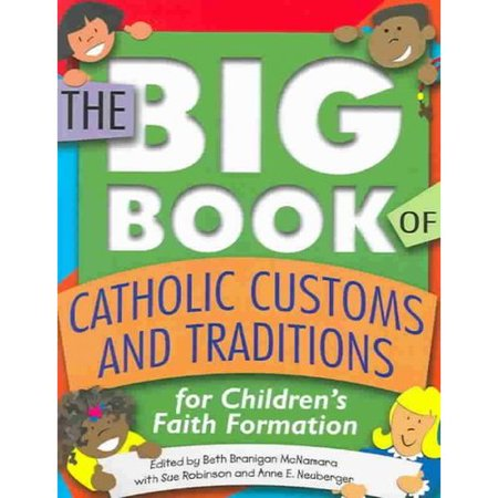 The Big Book of Catholic Customs and Traditions for Children's Faith Formation