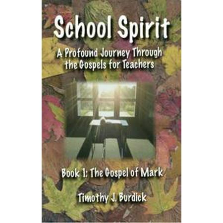 School Spirit: A Profound Journey Through the Gospels for Teachers Book 1 The Gospel of Mark - eBook](School Spirit Items Cheap)