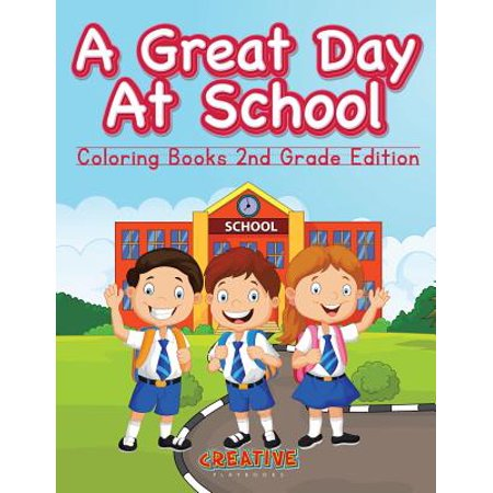 A Great Day at School - Coloring Books 2nd Grade (100th Day Of School Activities For Second Grade)