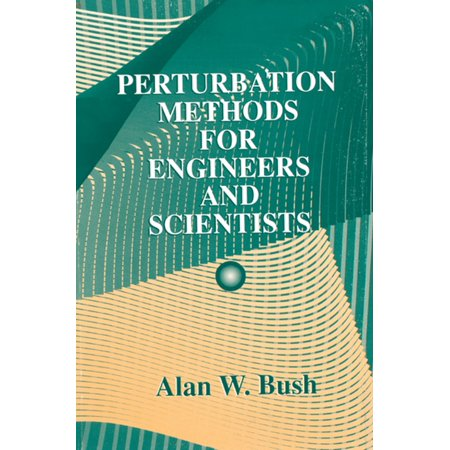 Perturbation Methods for Engineers and Scientists -