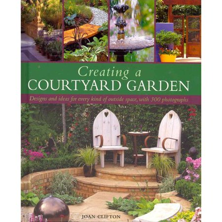 Creating a courtyard garden for Creating a courtyard garden