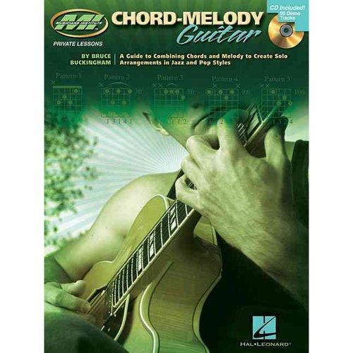 Chord-melody Guitar: A Guide to Combining Chords and Melody to Create Solo Arrangements in Jazz and Pop Styles