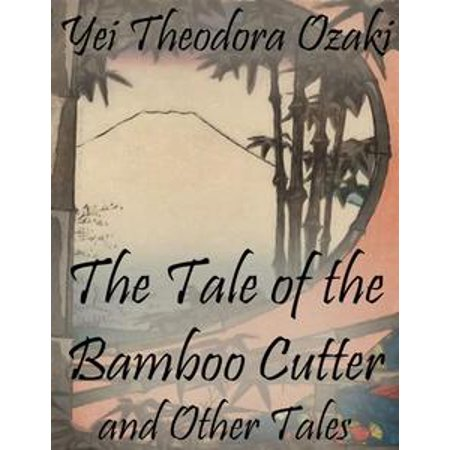 The Tale of the Bamboo Cutter and Other Tales - eBook