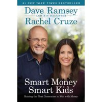 Smart Money Smart Kids : Raising the Next Generation to Win with Money