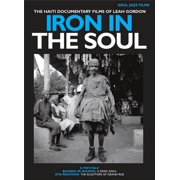 Iron in the Soul: The Haiti Documentary Films of by