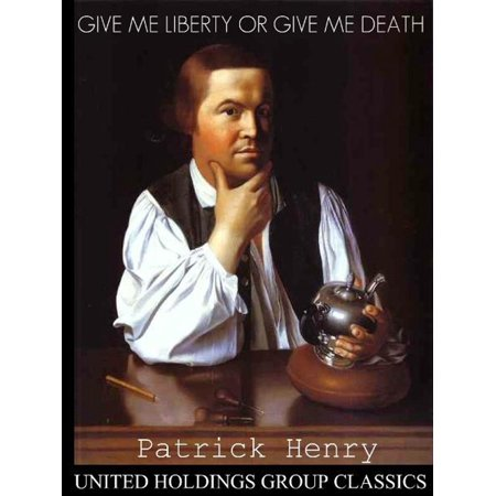 Give Me Liberty or Give Me Death - eBook