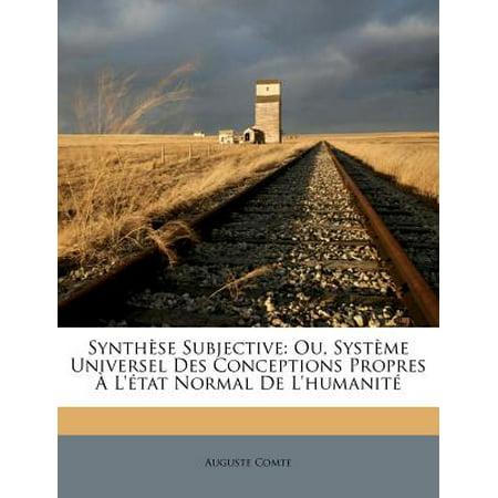 Synth Se Subjective : Ou, Syst Me Universel Des Conceptions Propres L' Tat Normal de