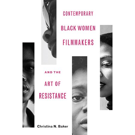 Contemporary Art Books - Contemporary Black Women Filmmakers and the Art of Resistance