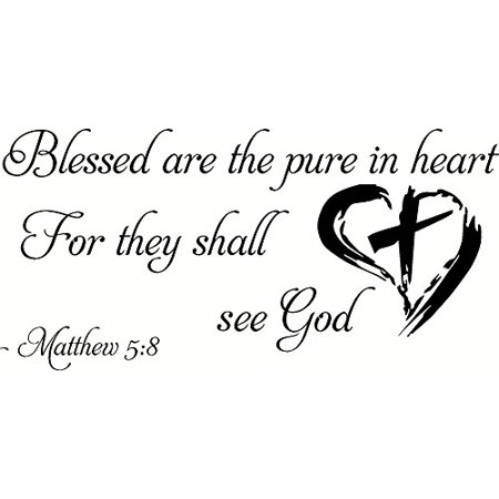 Matthew 5:8 Blessed Are the Pure in Heart for They Will See God. Bible Verse Inspired Wall Decal, Our Inspirational Christian Scripture Wall Arts Are Made in the Usa.