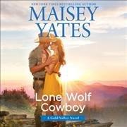 The Gold Valley Novels Lib/E, 7: Lone Wolf Cowboy Lib/E (Audiobook)