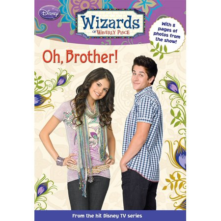 Wizards of Waverly Place: Oh, Brother! - eBook (Wizards Of Waverly Place Games Magic Duel)