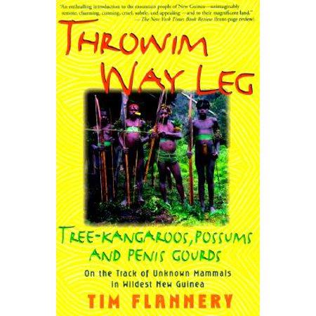 Throwim Way Leg : Tree-Kangaroos, Possums, and Penis