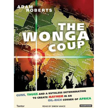 'The Wonga Coup,' by Adam Roberts - The New York Times ...