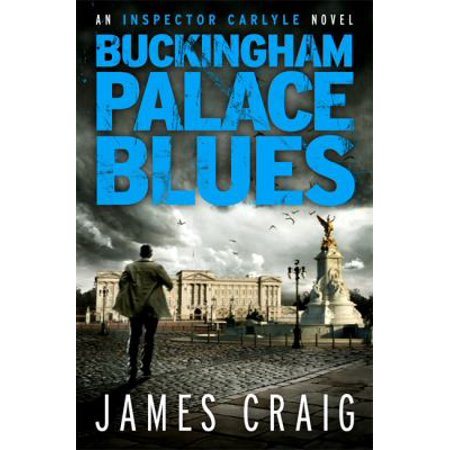 Buckingham Palace Blues  An Inspector Carlyle Novel   Paperback