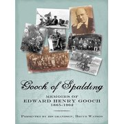 Gooch of Spalding, Memoirs of Edward Henry Gooch 1885-1962 - eBook