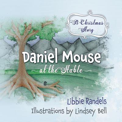 A Christmas Story : Daniel Mouse at the Stable (Daniels Mouse)