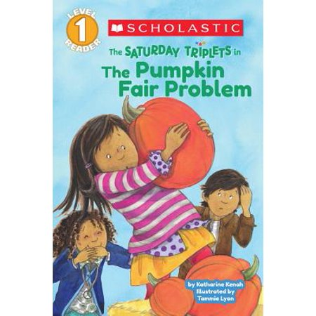 Scholastic Reader Level 1: The Saturday Triplets #2: The Pumpkin Fair