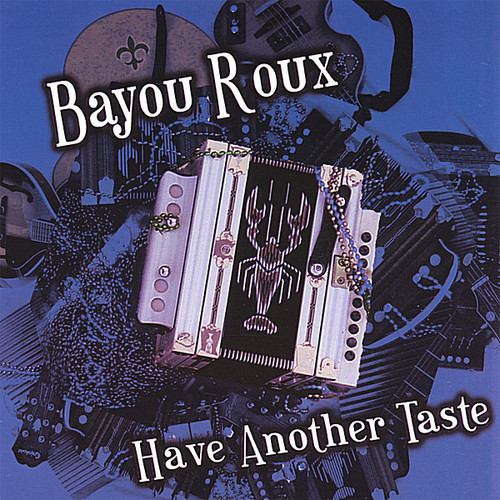 Bayou Roux - Have Another Taste [CD]