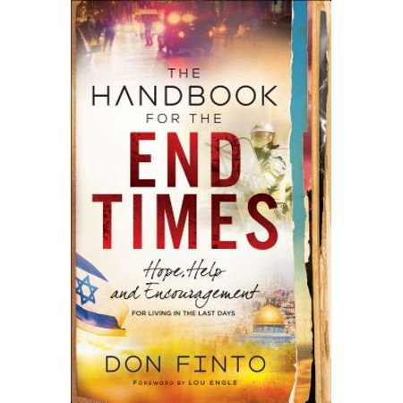 The Handbook for the End Times : Hope, Help and Encouragement for Living in the Last (Bible Verse For Encouragement In Times Of Stress)