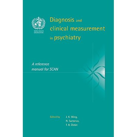 Diagnosis and Clinical Measurement in Psychiatry : A Reference Manual for  Scan
