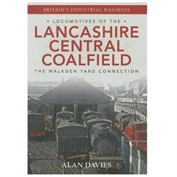 Locomotives of the Lancashire Central Coalfield : The Walkden Yard Connection
