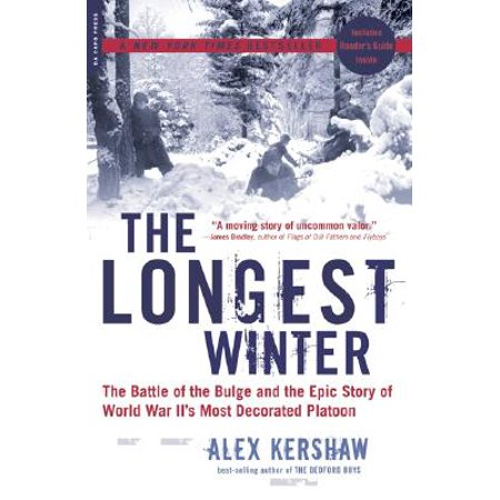 The Longest Winter : The Battle of the Bulge and the Epic Story of World War II's Most Decorated