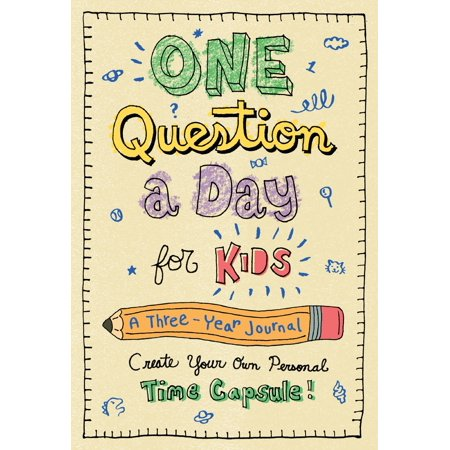 One Question a Day for Kids: A Three-Year Journal : Create Your Own Personal Time - Create Your Own Fairy