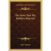 The Stone That the Builders Rejected