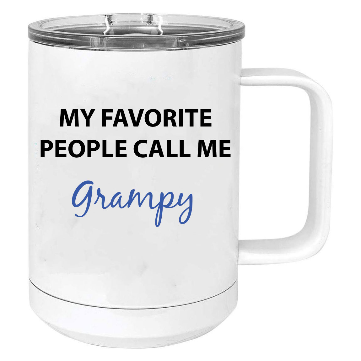 My Favorite People Call Me Grampy Stainless Steel Vacuum Insulated 15 Oz Travel Coffee Mug with ...