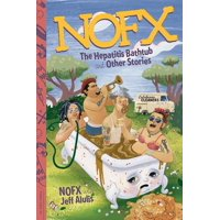 NOFX : The Hepatitis Bathtub and Other Stories (Paperback)