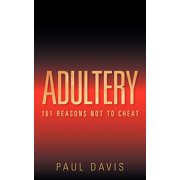 Adultery : 101 Reasons Not to Cheat