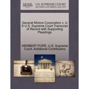General Motors Corporation V. U S U.S. Supreme Court Transcript of Record with Supporting Pleadings