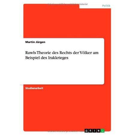 Rawls Theorie Des Rechts Der Volker Am Beispiel Des Irakkrieges ...