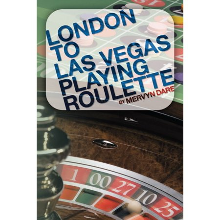 London to Las Vegas Playing Roulette - eBook