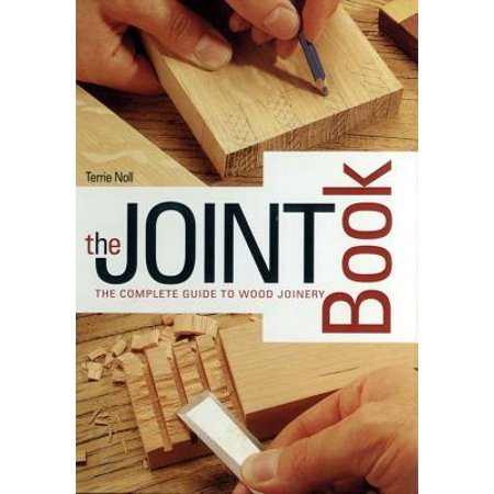 The Joint Book : The Complete Guide to Wood