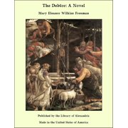The Debtor: A Novel - eBook