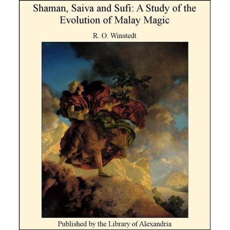 Shaman, Saiva and Sufi: A Study of The Evolution of Malay Magic -