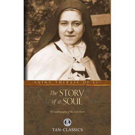 The Story of a Soul : The Autobiography of St. Therese of Lisieux