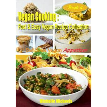 Delicious Vegan Appetizers Recipes - eBook