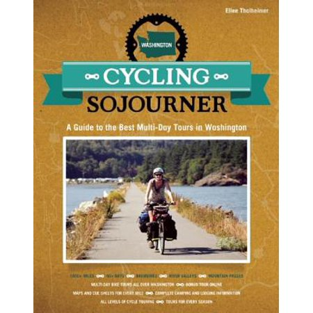 Cycling Sojourner : A Guide to the Best Multi-Day Bicycle Tours in (Best Day Trips In Washington State)