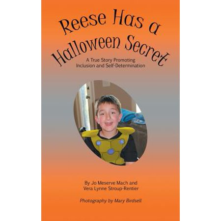 Reese Has a Halloween Secret: A True Story Promoting Inclusion and Self-Determination (Hardcover) - Reese Sticks Halloween