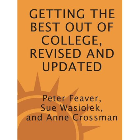Getting the Best Out of College, Revised and Updated -