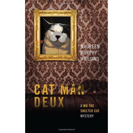 Cat Man Deux  A Mo The Shelter Cat Mystery