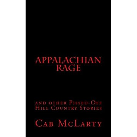 Appalachian Rage and Other Pissed-Off Hill Country Stories - image 1 de 1