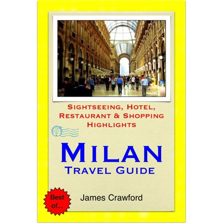 Milan, Italy Travel Guide - Sightseeing, Hotel, Restaurant & Shopping Highlights (Illustrated) - (Best Italian Restaurants In North Beach)