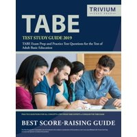 TABE Test Study Guide 2019: TABE Exam Prep and Practice Test Questions for the Test of Adult Basic Education (Paperback)