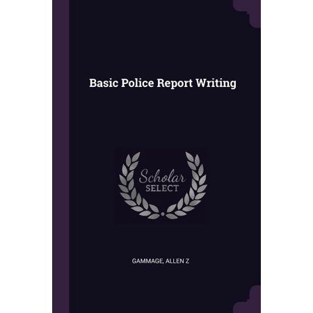 Basic Police Report Writing (Paperback)