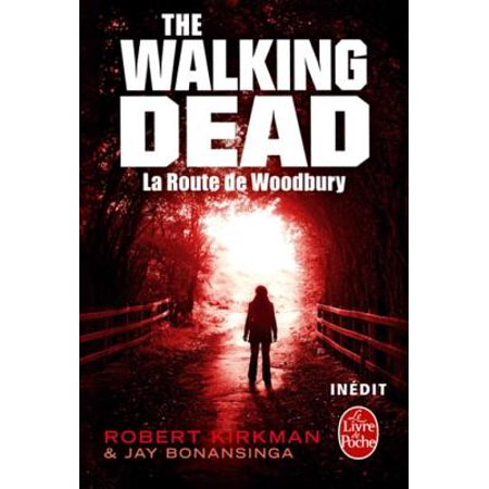 La Route de Woodbury (The Walking Dead, tome 2) -